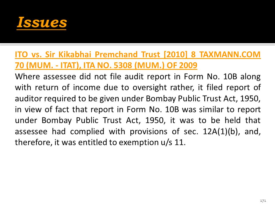 Issues ITO vs. Sir Kikabhai Premchand Trust [2010] 8 TAXMANN.COM 70 (MUM. - ITAT), ITA NO. 5308 (MUM.) OF 2009.